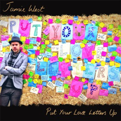 Put Your Love Letters Up [2012] (Single) - Jamie West Band