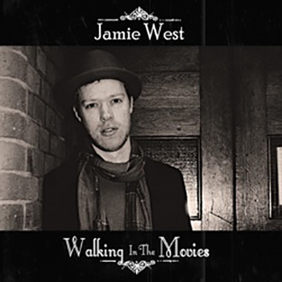 Walking In The Movies [2011] (EP) - Jamie West Band